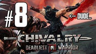 GRAND MASTER NINJA DUDE! - Chivalry: Deadliest Warrior #8