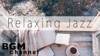 Relaxing Jazz & Bossa Nova Music - Cafe Music For Work, Study