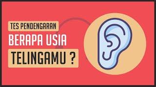 Seberapa Tua Telingamu ? Tes Pendengaran
