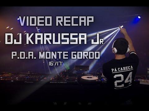 Recap Video || P.D.A. Monte Gordo 16' 17' || Dj Karussa ﻝ૨.