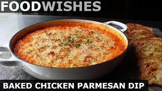 Baked Chicken Parmesan Dip - Food Wishes