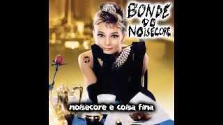 Bonde do Noisecore - Noisecore é Coisa Fina (full album)