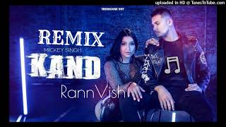 Kand - Mickey Singh Remix by Dj RannVish | Treehouse V.H.T | New Punjabi Song 2019