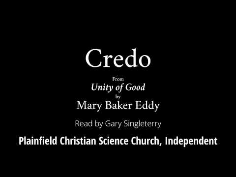 Credo, from Unity of Good, by Mary Baker Eddy
