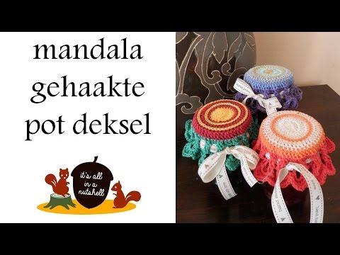 Mandala Gehaakte Pot Deksel Nederlands Dutch Youtube