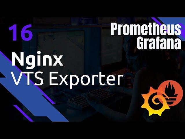 PROMETHEUS - 16. NGINX VTS EXPORTER