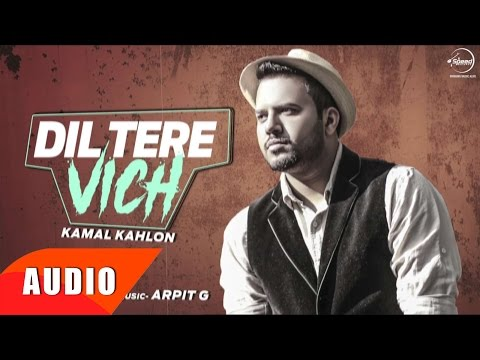 Dil Tere Vich (Full Audio Song) | Kamal...