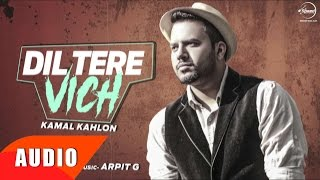 Dil Tere Vich (Full Audio Song) | Kamal Kahlon | Punjabi Song Collection | Speed Records