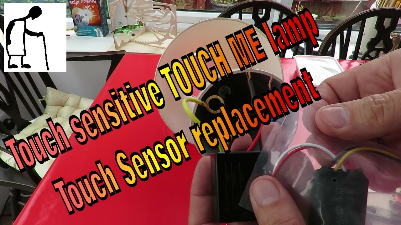 Touch Sensitive Touch Me Lamp Touch Sensor Replacement Youtube