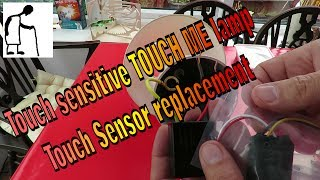 Touch sensitive TOUCH ME lamp Touch Sensor replacement