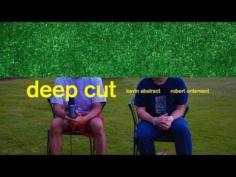 DEEP CUT - KEVIN ABSTRACT & ROBERT ONTENIENT