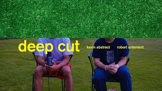 DEEP CUT - KEVIN ABSTRACT & ROBERT ONTENIENT