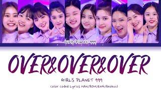 Girls Planet 999 (걸스플래닛999) - O.O.O (Over&Over&Over) Color Coded Lyrics Han|Rom|Eng