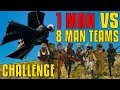 1 VS 8 Man Teams - Challenge | PUBG