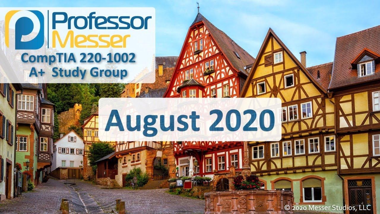 Professor Messer's 220-1002 Core 2 A+ Study Group - August 2020