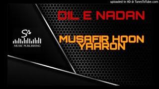 MUSAFIR HOON YAARON - DIL E NADAN & RAYMOND RAMNARINE [320KBPS]
