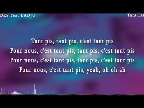Dadju feat Dry- Tant pis (paroles)