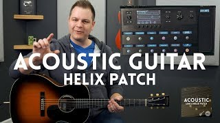 Acoustic Guitar Line 6 Helix Patch demo (available for Helix, HX Effects, and HX Stomp)
