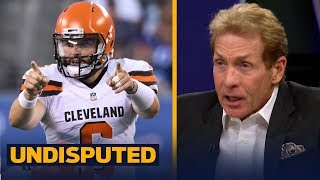 Skip Bayless on why the Browns should start Baker: he