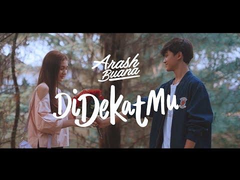 Arash Buana - Didekat Mu (Official Video Clip)
