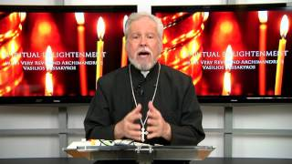 Spiritual Enlightenment with the Very Rev. Archimandrite Vasilios Bassakyros_Ep 61