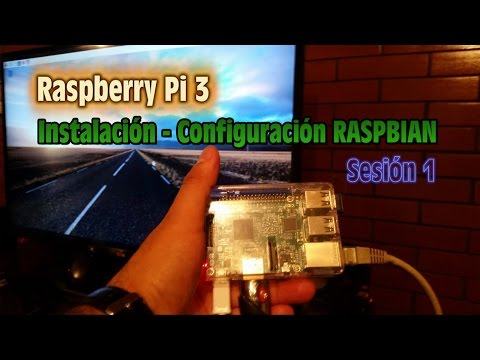 Raspberry Pi 3 - Instalacion Configuracion de RASPBIAN - Sesion 1