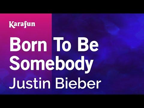 Karaoke Born To Be Somebody - Justin Bieber *
