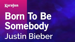 Karaoke Born To Be Somebody - Justin Bieber *