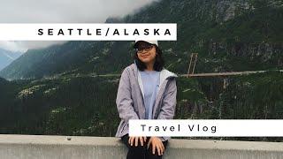 SEATTLE/ALASKA   TRAVEL VLOG