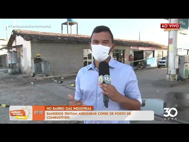 Bandidos tentam arrombar cofre de posto de combustíveis - Tambaú da Gente Manhã