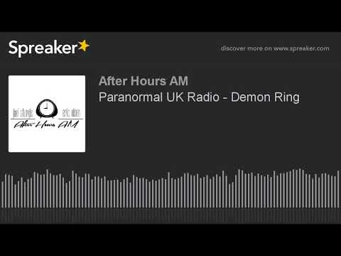 Paranormal UK Radio - Demon Ring