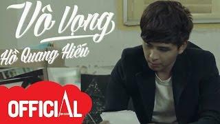Vô Vọng | Hồ Quang Hiếu | Lyrics Video