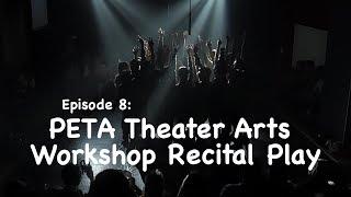 Gambar cover Episode 8: PETA Theater Arts Workshop Recital Play (Sani Philip Ville)