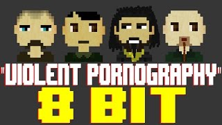 Violent Pornography [8 Bit Tribute to System of a Down] - 8 Bit Universe
