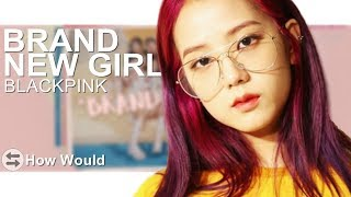 """How Would BlackPink Sing """"Brand New Girl"""" by Twice 
