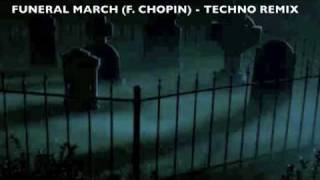 Funeral March (F. Chopin) - Techno Remix