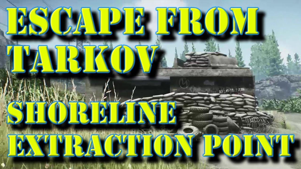 Escape From Tarkov: Shoreline Extraction Point