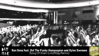 Dan Sena feat. Del the Funky Homosapien & Kylee Swenson - Song Of Siren (LAZRtag Remix)