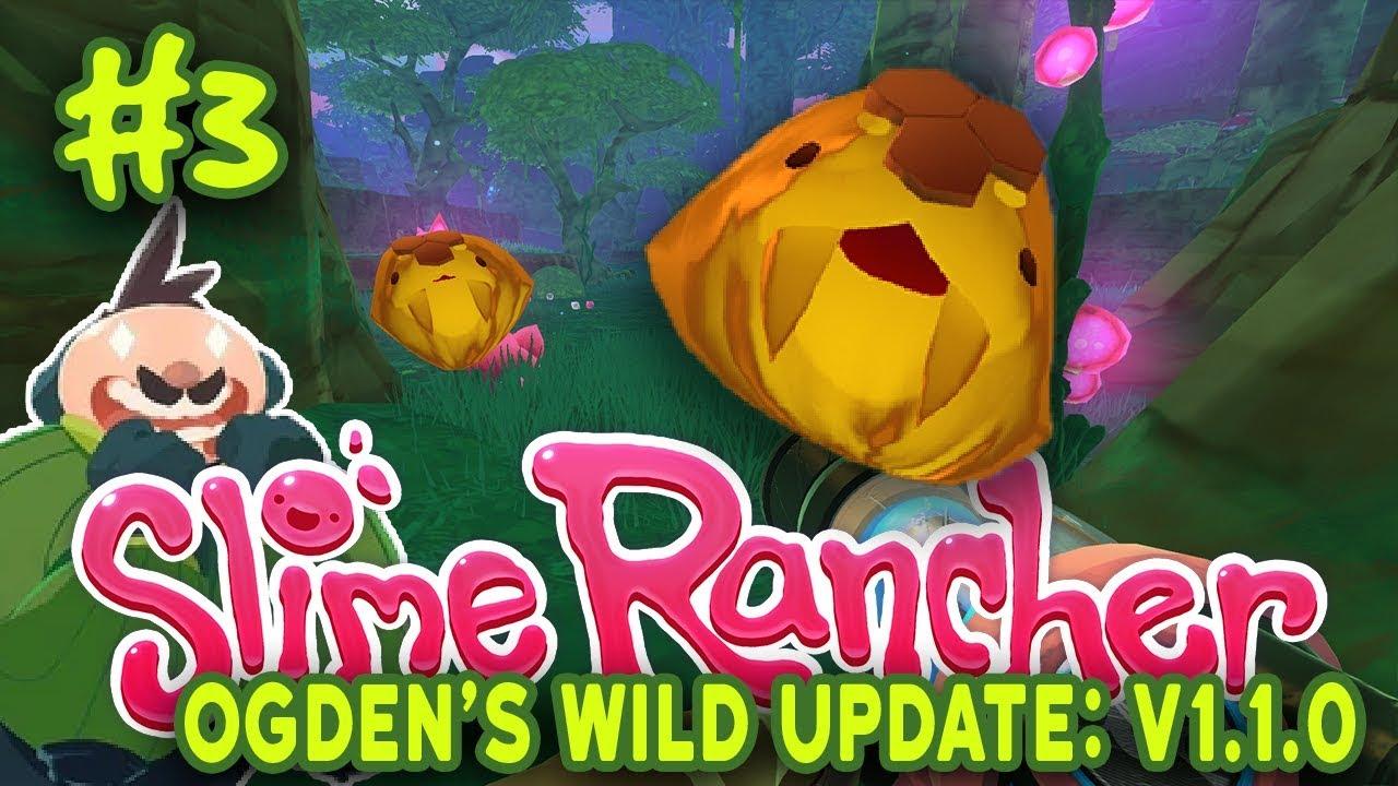 Slime Rancher: Ogden's Wilds - #3 - Honey Saber Largos! Ogden's Farm  UNLOCKED!!!