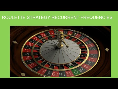 ROULETTE STRATEGY RECURRENT FREQUENCIES/CASINO