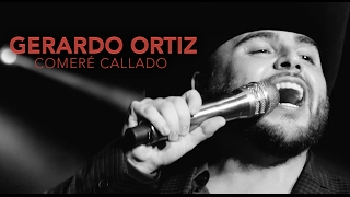 """Gerardo Ortiz """"Comeré Callado"""" 2017"""