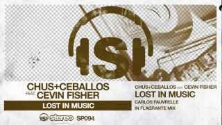 Chus+Ceballos feat. Cevin Fisher - Lost In Music (Carlos Fauvrelle In Flagrante Mix)