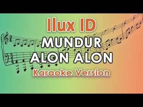Ilux ID - Mundur Alon Alon (Karaoke Lirik Tanpa Vokal) by regis
