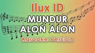 Download Ilux ID - Mundur Alon Alon (Karaoke Lirik Tanpa Vokal) by regis