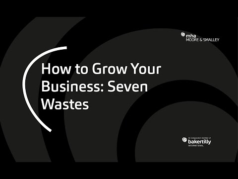 How to Grow Your Business: Seven Wastes