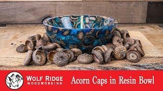 Woodturning: Acorn Caps in Resin Bowl