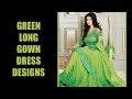 Gorgeous Green Color Long Gown Designs
