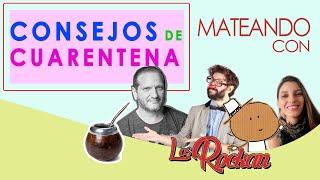 """MATEANDO con LOS ROCKAN """"CONSEJOS DE CUARENTENA"""""""