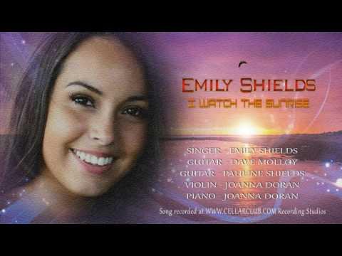 I watch the sunrise - Emily Shields music