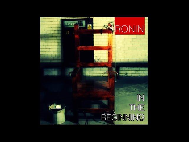 In The Beginning  - Ronin